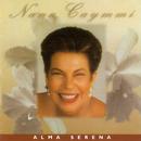 Alma Serena/Nana Caymmi