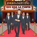 Que Siga La Fiesta/Enigma Norteño