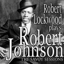 Robert Lockwood Plays Robert Johnson/Robert Lockwood, Jr.