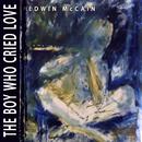 The Boy Who Cried Love/Edwin McCain