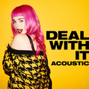 Deal With It (Acoustic)/GIRLI