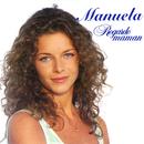 Regarde maman/Manuela