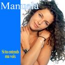 Si tu entends ma voix/Manuela