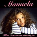 Faire l'amour une dernière fois/Manuela
