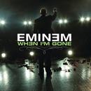 When I'm Gone/Eminem