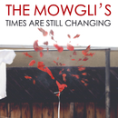 Times Are Still Changing/The Mowgli's