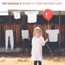 Where'd Your Weekend Go?/The Mowgli's
