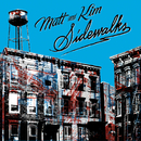 Sidewalks/Matt and Kim