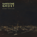 Honest Mistake/Handsome Ghost
