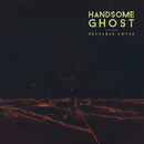 Reckless Lover/Handsome Ghost