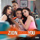 Her, Her & You/Zion