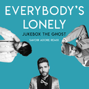 Everybody's Lonely (Savoir Adore Remix)/Jukebox The Ghost