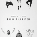 Going To Mars (!)/Judah & the Lion