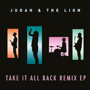 Take It All Back (Remix EP)/Judah & the Lion