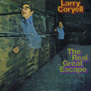 The Real Great Escape/Larry Coryell