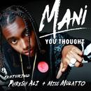 You Thought (feat. Phresh Ali, Miss Mulatto)/Mani