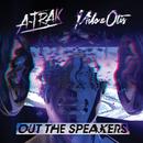 Out The Speakers (feat. Rich Kidz)/A-Trak, Milo & Otis