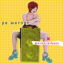 Beinfreiheit/Pe Werner