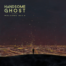 Welcome Back/Handsome Ghost