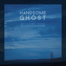 Welcome Back: The Acoustic Recordings/Handsome Ghost