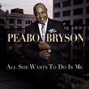 All She Wants To Do Is Me/Peabo Bryson