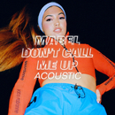 Don't Call Me Up (Acoustic)/Mabel