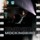 Mockingbird/Eminem