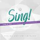 Sing! Psalms: Ancient + Modern (Live At The Getty Music Worship Conference)/Keith & Kristyn Getty