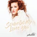 Somebody Loves You/Plumb