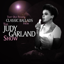That Old Feeling: Classic Ballads From The Judy Garland Show (Live)/Judy Garland