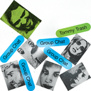 Group Chat/Tommy Trash