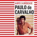 A Arte E A Música De Paulo De Carvalho/Paulo De Carvalho