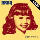 Diggin' Uncle Q (Live)/NRBQ