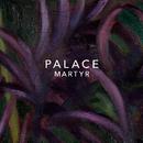 Martyr/Palace