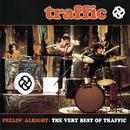 Feelin' Alright: The Very Best Of Traffic/Traffic