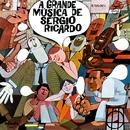 A Grande Música De Sérgio Ricardo/Sérgio Ricardo