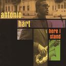 Here I Stand/Antonio Hart
