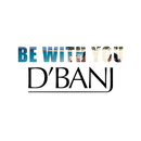 Be With You/D'Banj