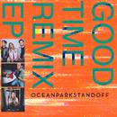 Good Time Remix EP/Ocean Park Standoff