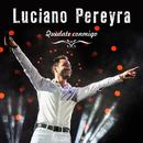 Quédate Conmigo/Luciano Pereyra