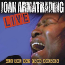 Live: All The Way From America (Live At Lillian Fontaine Garden Theatre / Saratoga Springs, CA / 2003)/Joan Armatrading