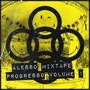 ALESSO MIXTAPE - PROGRESSO VOLUME 1/Alesso