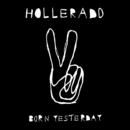 Born Yesterday/Hollerado
