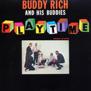 Playtime/Buddy Rich And His Buddies