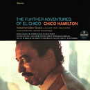 The Further Adventures Of El Chico/Chico Hamilton