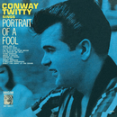 Portrait Of A Fool/Conway Twitty