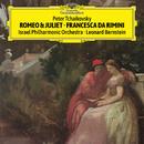 チャイコフスキー:幻想序曲<ロメオとジュリエット>、幻想曲<フランチェスカ・ダ・リミニ>/Israel Philharmonic Orchestra, Leonard Bernstein