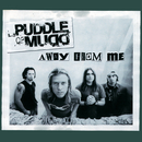 Away From Me/Puddle Of Mudd