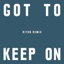 Got To Keep On (Riton Remix)/ケミカル・ブラザーズ