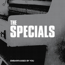 Embarrassed By You (Radio Edit)/The Specials